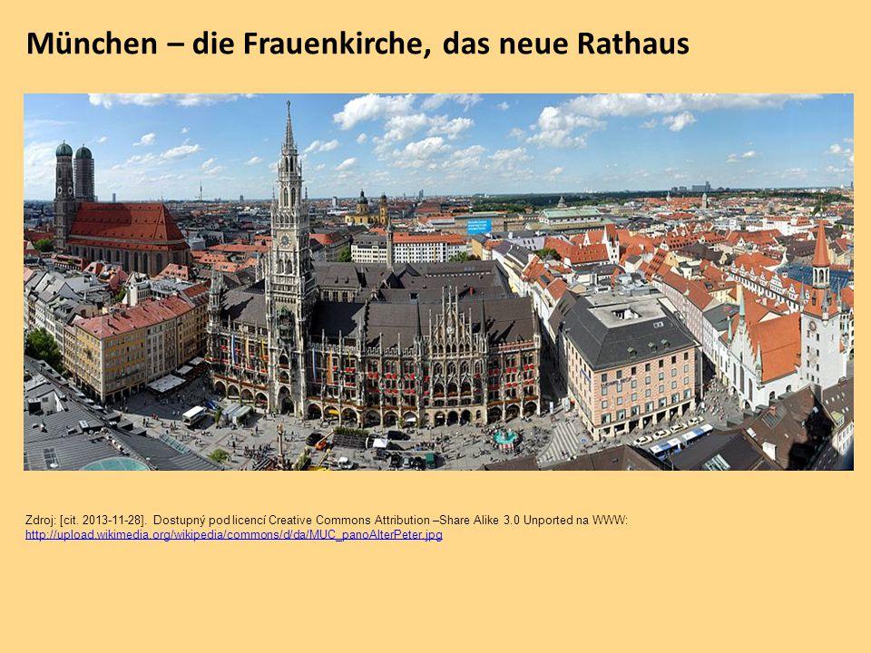 München – die Frauenkirche, das neue Rathaus Zdroj: [cit. 2013-11-28]. Dostupný pod licencí Creative Commons Attribution –Share Alike 3.0 Unported na