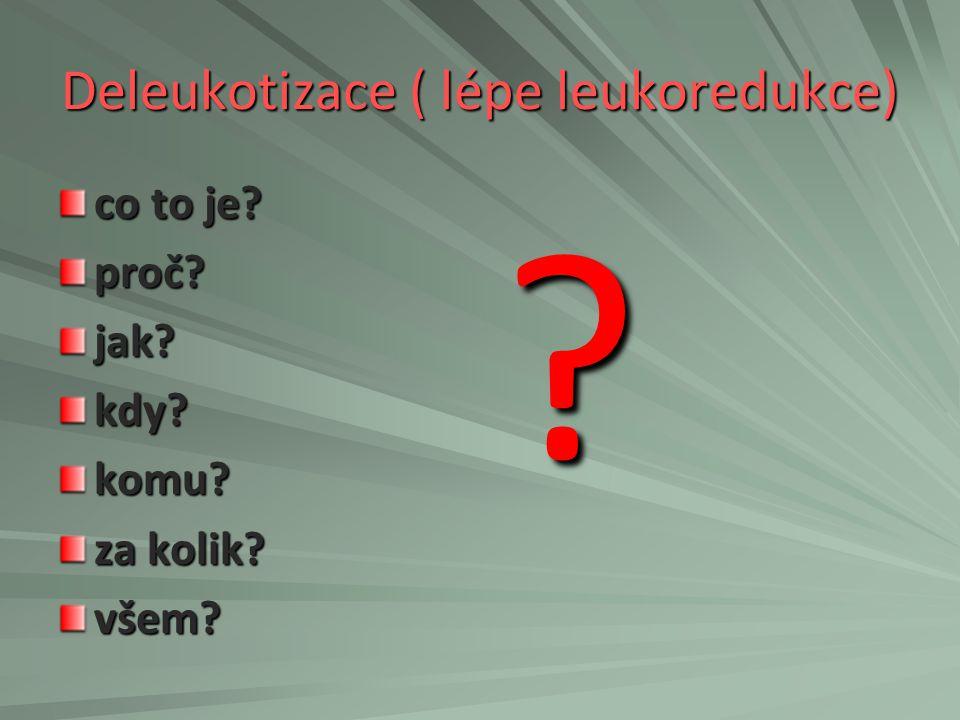Deleukotizace ( lépe leukoredukce) co to je? proč?jak?kdy?komu? za kolik? všem??