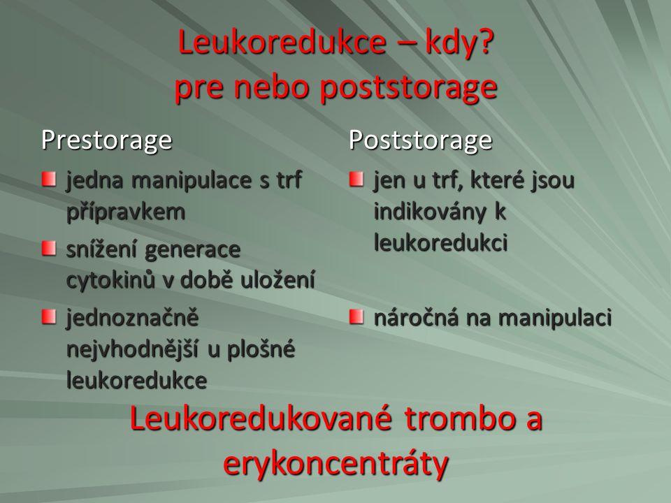 Leukoredukce jak kde Rakousko plošně Kanada plošně v USA doporučována v některých zemích plošná leukoredukce trombokoncetrátů v ČR není t.č.