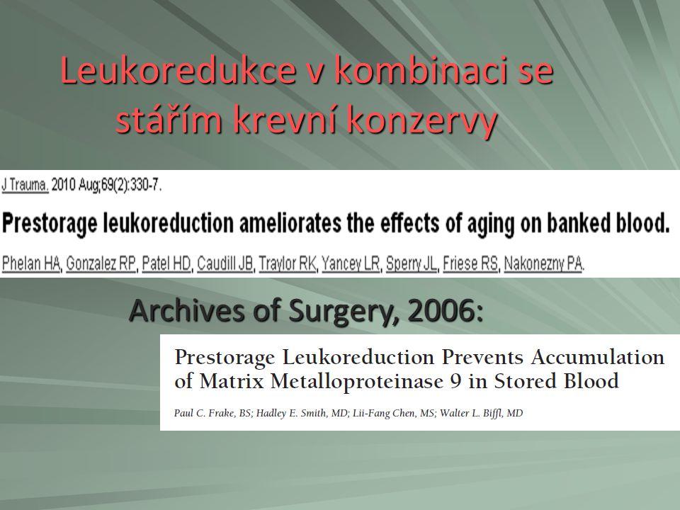 Leukoredukce nežádoucí účinky Pokles TK po aplikaci poststorage filtrovaných trombokoncentrátů v kombinaci s léčbou ACEI Syndrom červených očí při užití prestorage filtrace snížení počtu ery o 2-8% větší množství destičkových agregátů Shiba M, Tadokoro K, Sawanobori M, et al.