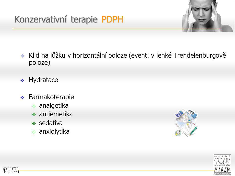  Klid na lůžku v horizontální poloze (event. v lehké Trendelenburgově poloze)  Hydratace  Farmakoterapie  analgetika  antiemetika  sedativa  an