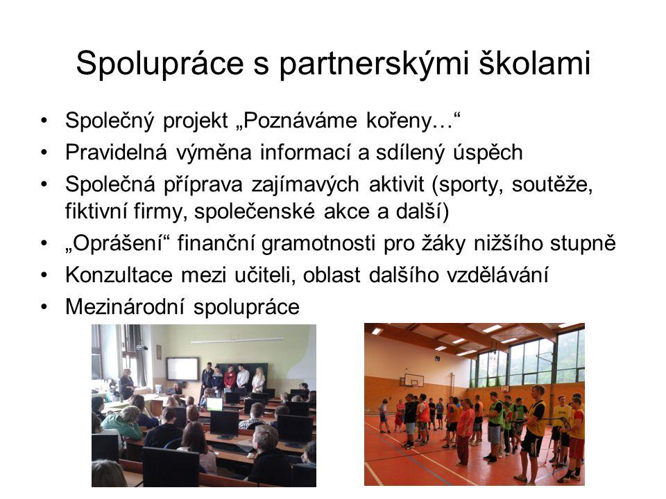 """Spolupráce s partnerskými školami Společný projekt """"Poznáváme kořeny…"""" Pravidelná výměna informací a sdílený úspěch Společná příprava zajímavých aktiv"""