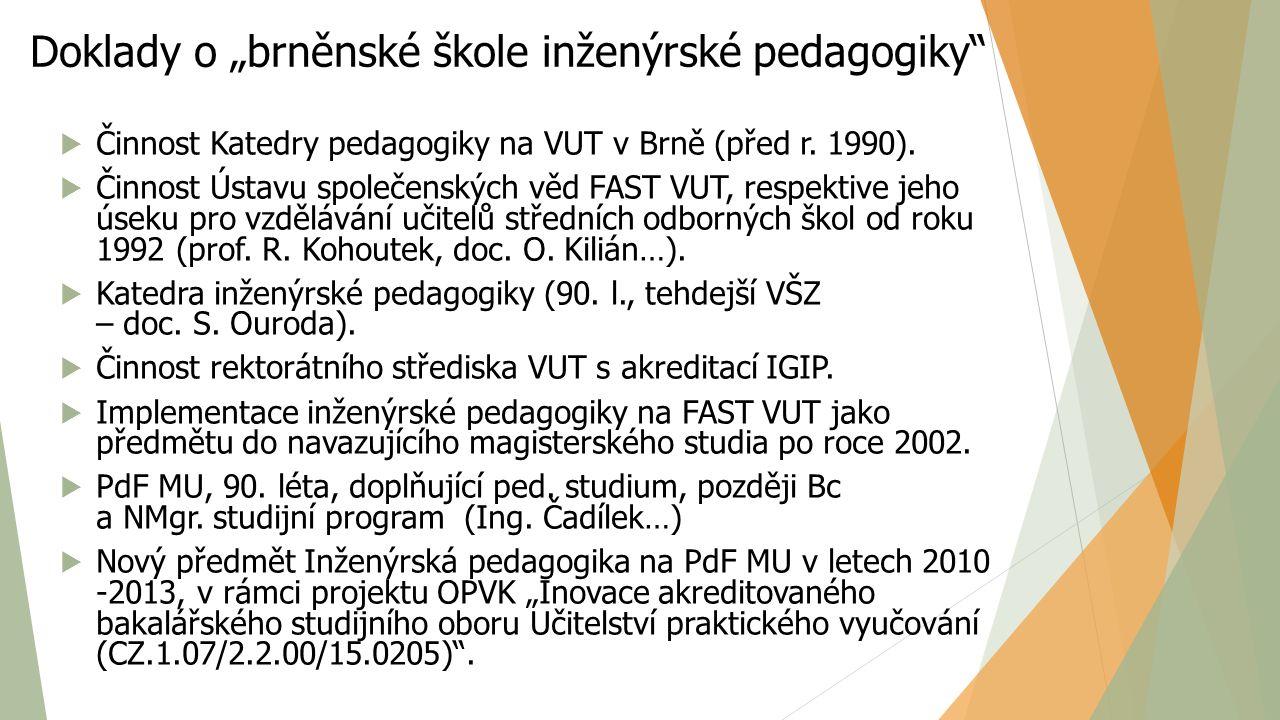 """Doklady o """"brněnské škole inženýrské pedagogiky""""  Činnost Katedry pedagogiky na VUT v Brně (před r. 1990).  Činnost Ústavu společenských věd FAST VU"""