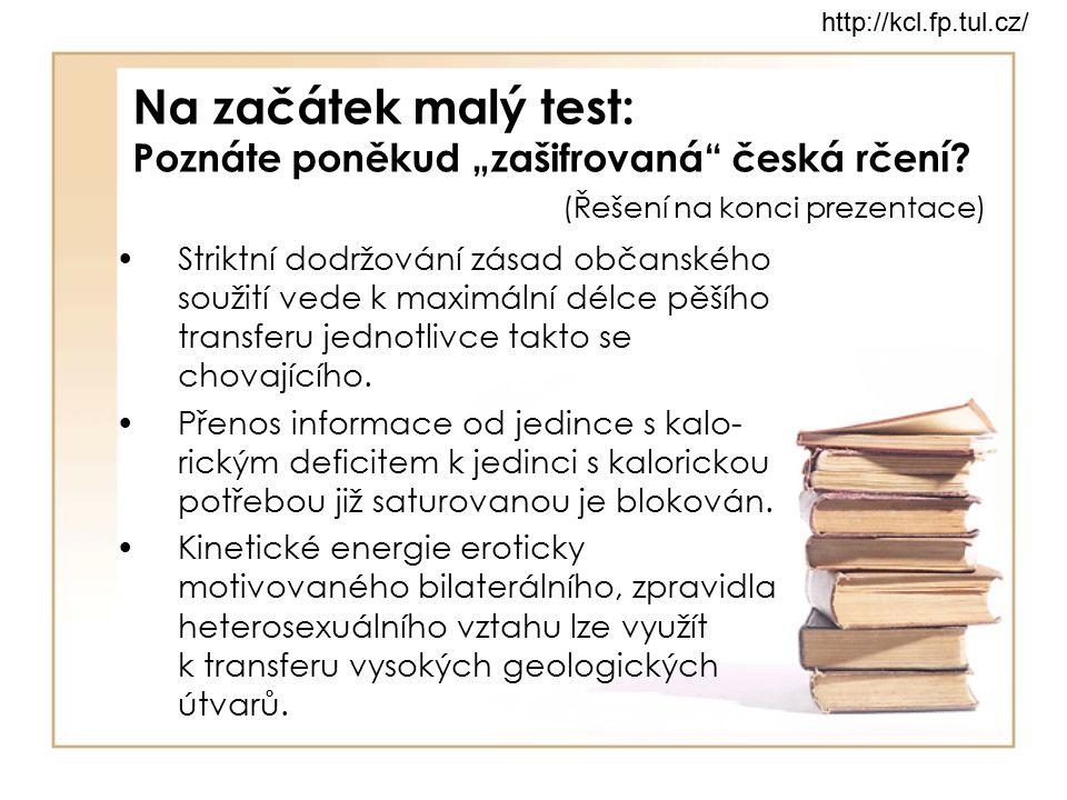 """Na začátek malý test: Poznáte poněkud """"zašifrovaná"""" česká rčení? (Řešení na konci prezentace) Striktní dodržování zásad občanského soužití vede k maxi"""