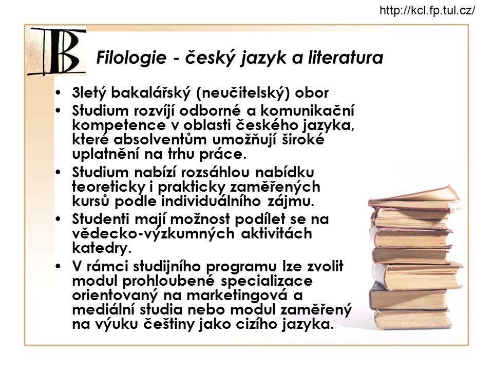 Filologie - český jazyk a literatura Modul mediální komunikace – absolventi najdou uplatnění zejména v mediální sféře jako redaktoři, publicisté či editoři, v marketingové sféře jako pracovníci reklamních a PR agentur nebo v oblasti kultury a státní správy např.