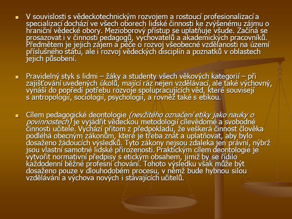 V souvislosti s vědeckotechnickým rozvojem a rostoucí profesionalizací a specializací dochází ve všech oborech lidské činnosti ke zvýšenému zájmu o hr