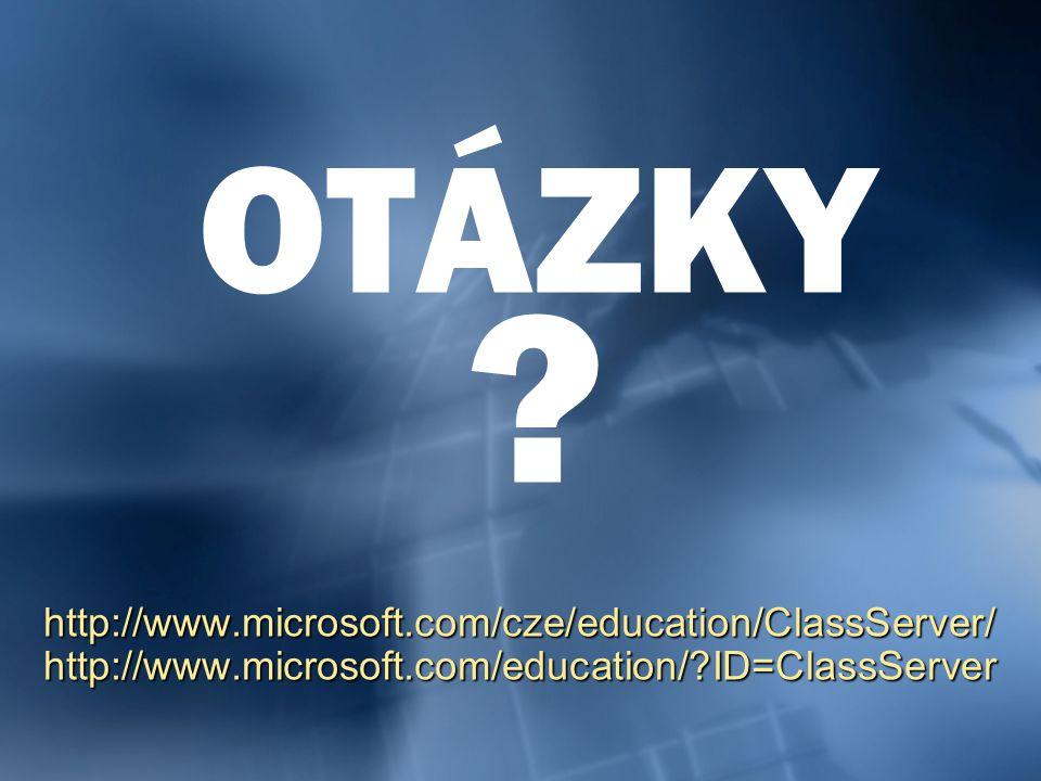 http://www.microsoft.com/cze/education/ClassServer/http://www.microsoft.com/education/?ID=ClassServer OTÁZKY ?