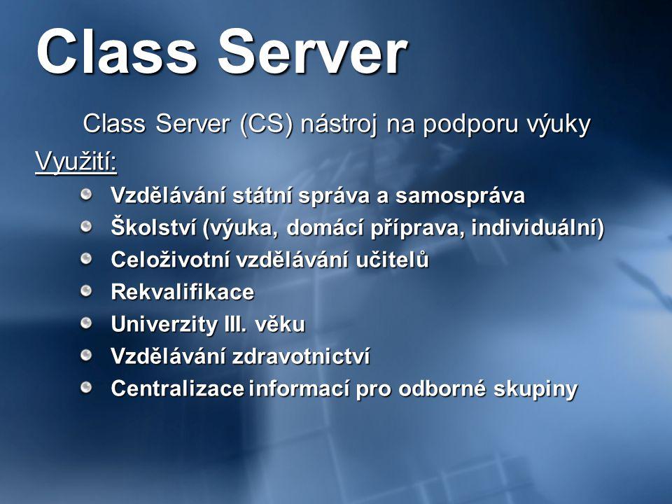 Class Server (CS) umožňuje soustředit a usnadnit různé složky výukového procesu: Snadná integrace do intranetu Výukové projekty - vytvoření, přiřazení, sdílení, sbírání a hodnocení Snadná integrace s informačními systémy třetích stran (API nebo databáze) Profesní vzdělávání dospělých Sledování průběhu a stavu výuky Sdružování posluchačů/zaměstnanců podle oddělení, pracovního zařazení nebo úrovně znalostí automatizace únavných a nezajímavých činností časová nezávislost Class Server - Přehled