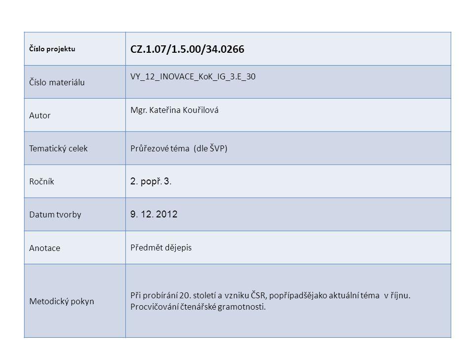 Číslo projektu CZ.1.07/1.5.00/34.0266 Číslo materiálu VY_12_INOVACE_KoK_IG_3.E_30 Autor Mgr.
