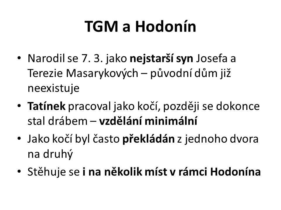 TGM a Hodonín Narodil se 7. 3.