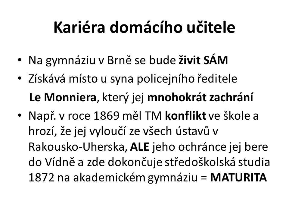 Kariéra domácího učitele Na gymnáziu v Brně se bude živit SÁM Získává místo u syna policejního ředitele Le Monniera, který jej mnohokrát zachrání Např.