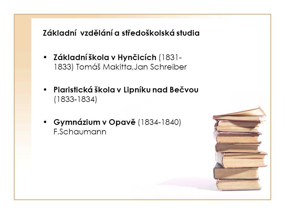 Další studia Filozofický ústav v Olomouci (1840- 1843) J.Fux, F.Franz Přijetí do Starobrněského kláštera (1843) F.C.Napp, F.Schaumann, X.Wieser, A.Alt, F.Gabriel, B.Fogler, P.Kříženecký Brněnská Teologická fakulta (1845- 1848) F.Diebl