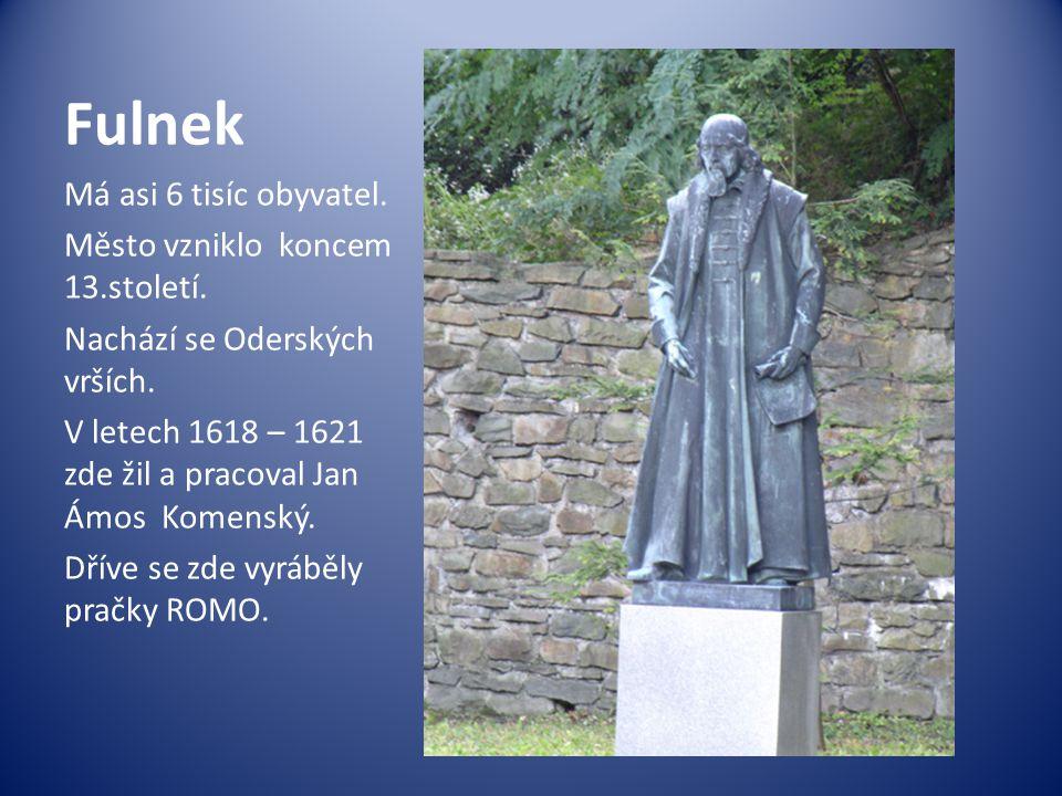Fulnek Má asi 6 tisíc obyvatel. Město vzniklo koncem 13.století. Nachází se Oderských vrších. V letech 1618 – 1621 zde žil a pracoval Jan Ámos Komensk