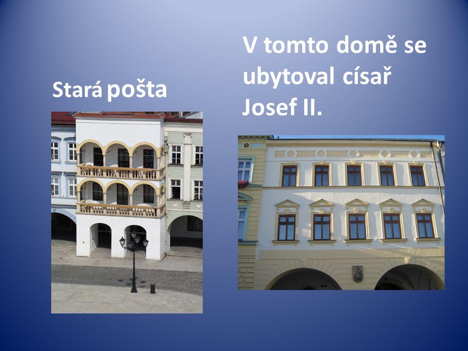 Stará pošta V tomto domě se ubytoval císař Josef II.