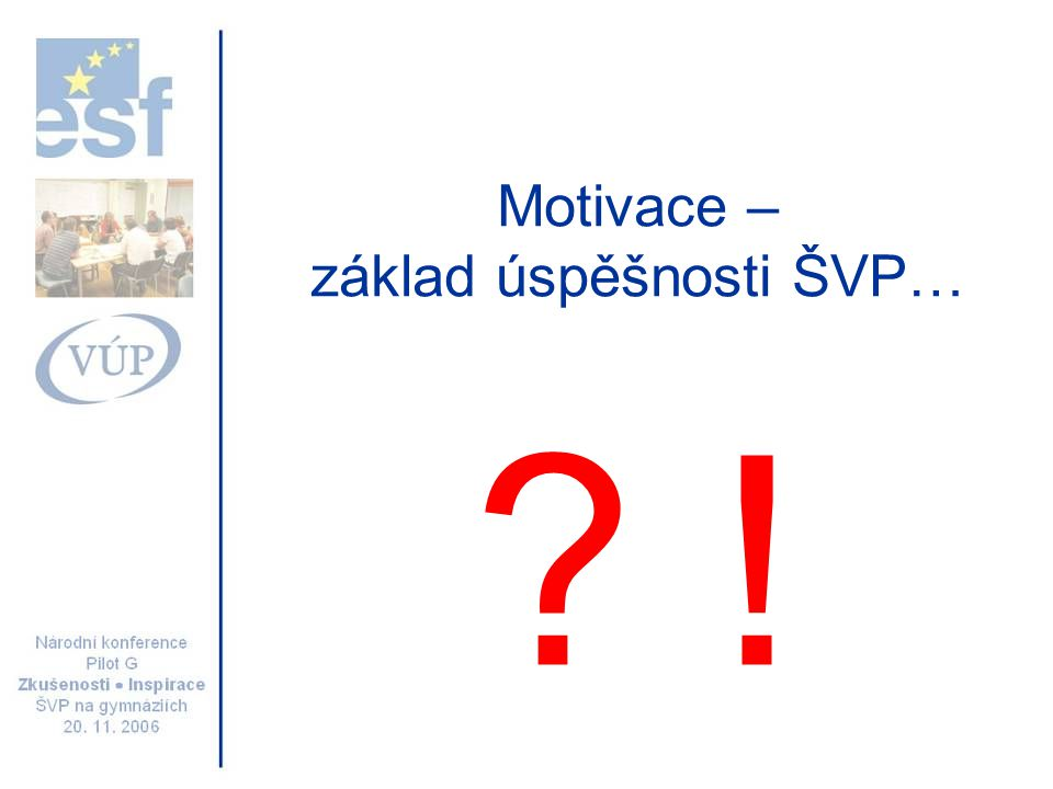 Motivace – základ úspěšnosti ŠVP… !