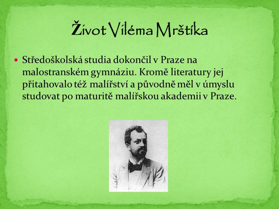 Středoškolská studia dokončil v Praze na malostranském gymnáziu. Kromě literatury jej přitahovalo též malířství a původně měl v úmyslu studovat po mat