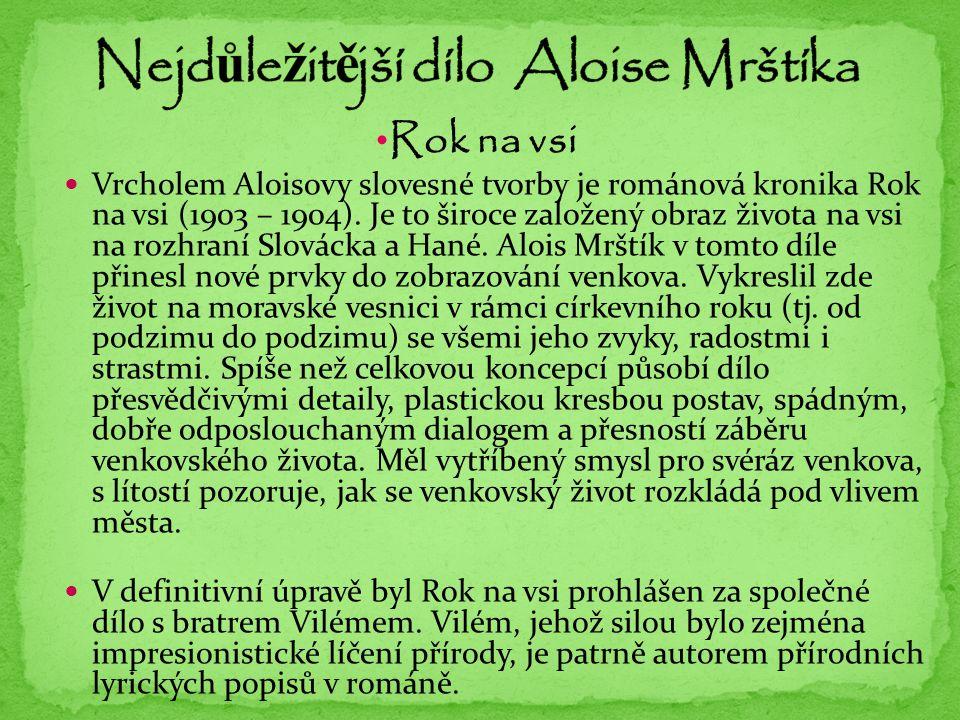Rok na vsi Vrcholem Aloisovy slovesné tvorby je románová kronika Rok na vsi (1903 – 1904).