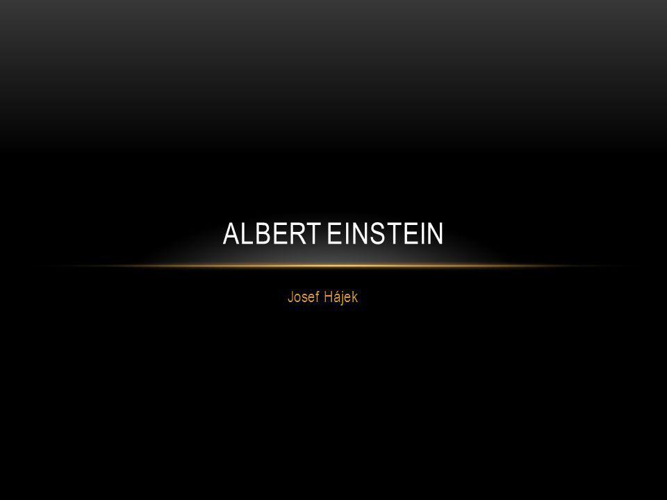 Josef Hájek ALBERT EINSTEIN