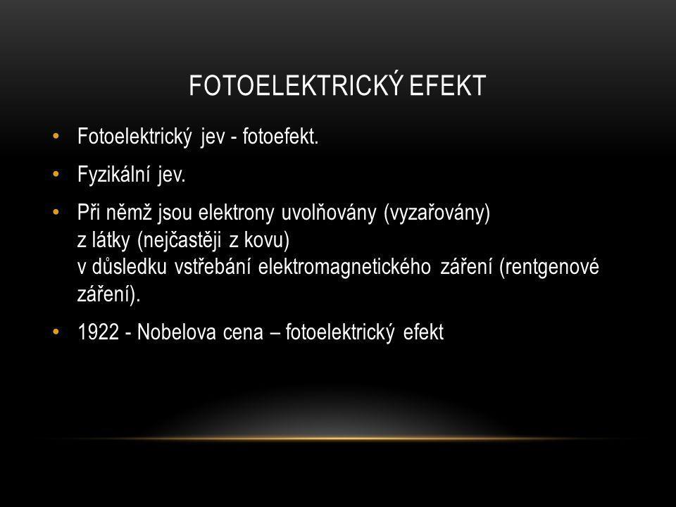 FOTOELEKTRICKÝ EFEKT Fotoelektrický jev - fotoefekt. Fyzikální jev. Při němž jsou elektrony uvolňovány (vyzařovány) z látky (nejčastěji z kovu) v důsl