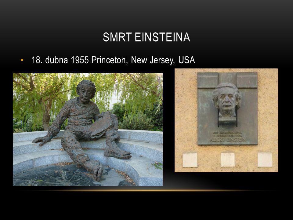 SMRT EINSTEINA 18. dubna 1955 Princeton, New Jersey, USA