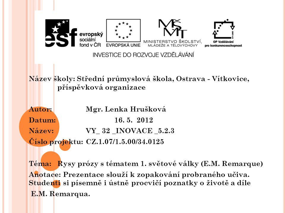 Název školy: Střední průmyslová škola, Ostrava - Vítkovice, příspěvková organizace Autor: Mgr. Lenka Hrušková Datum: 16. 5. 2012 Název: VY_ 32 _INOVAC