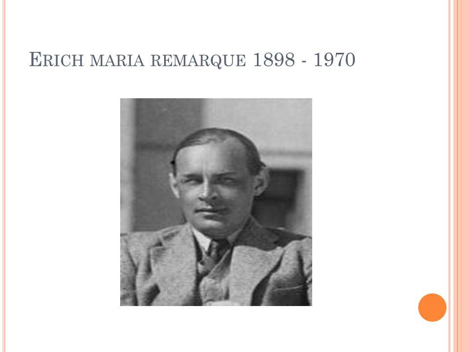 E RICH MARIA REMARQUE 1898 - 1970
