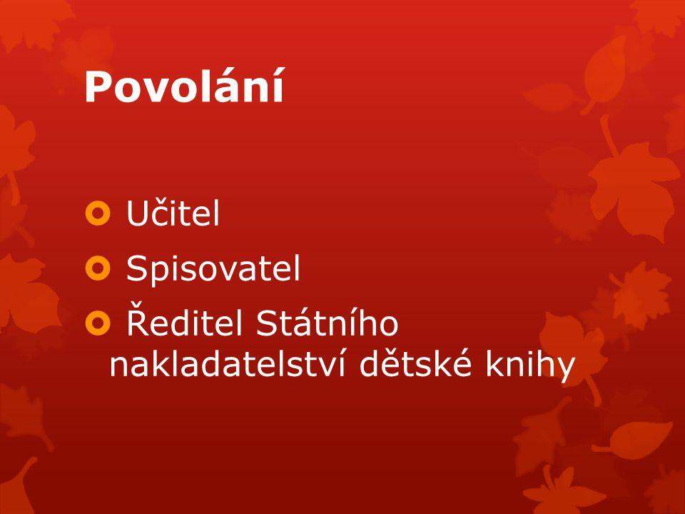 Díla  Honzíkova cesta  Jak jel Vítek do Prahy  O letadélku Káněti  Divoký koník Ryn  Adam a Otka
