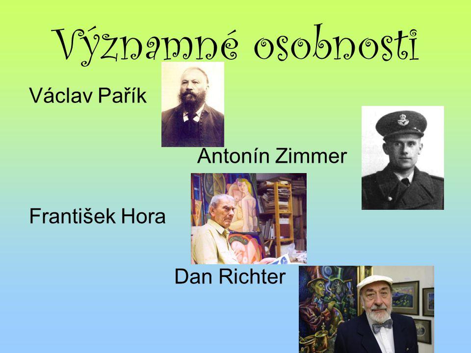 Významné osobnosti Václav Pařík Antonín Zimmer František Hora Dan Richter
