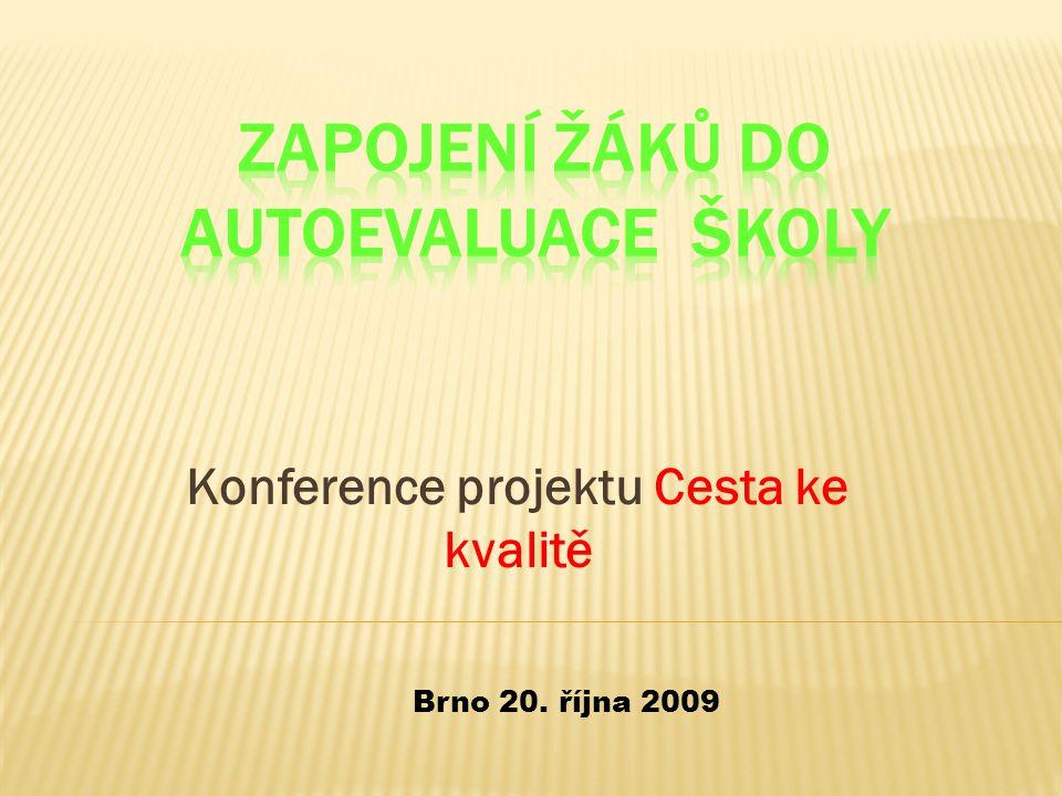 Konference projektu Cesta ke kvalitě Brno 20. října 2009