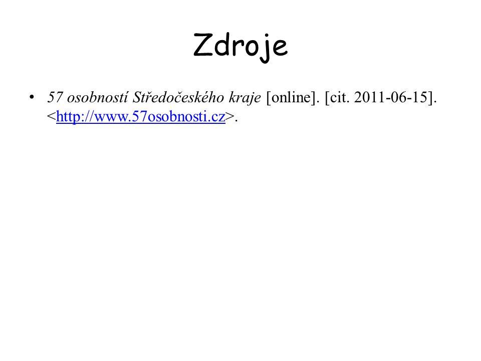 Zdroje 57 osobností Středočeského kraje [online]. [cit. 2011-06-15]..http://www.57osobnosti.cz