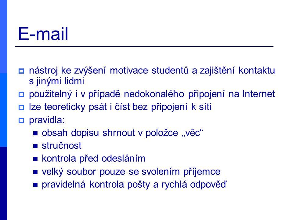 E-mail  nástroj ke zvýšení motivace studentů a zajištění kontaktu s jinými lidmi  použitelný i v případě nedokonalého připojení na Internet  lze te