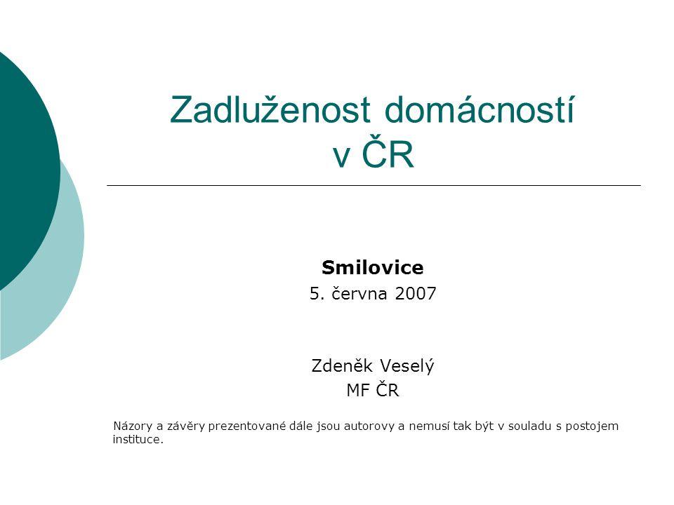Zadluženost domácností v ČR Smilovice 5.