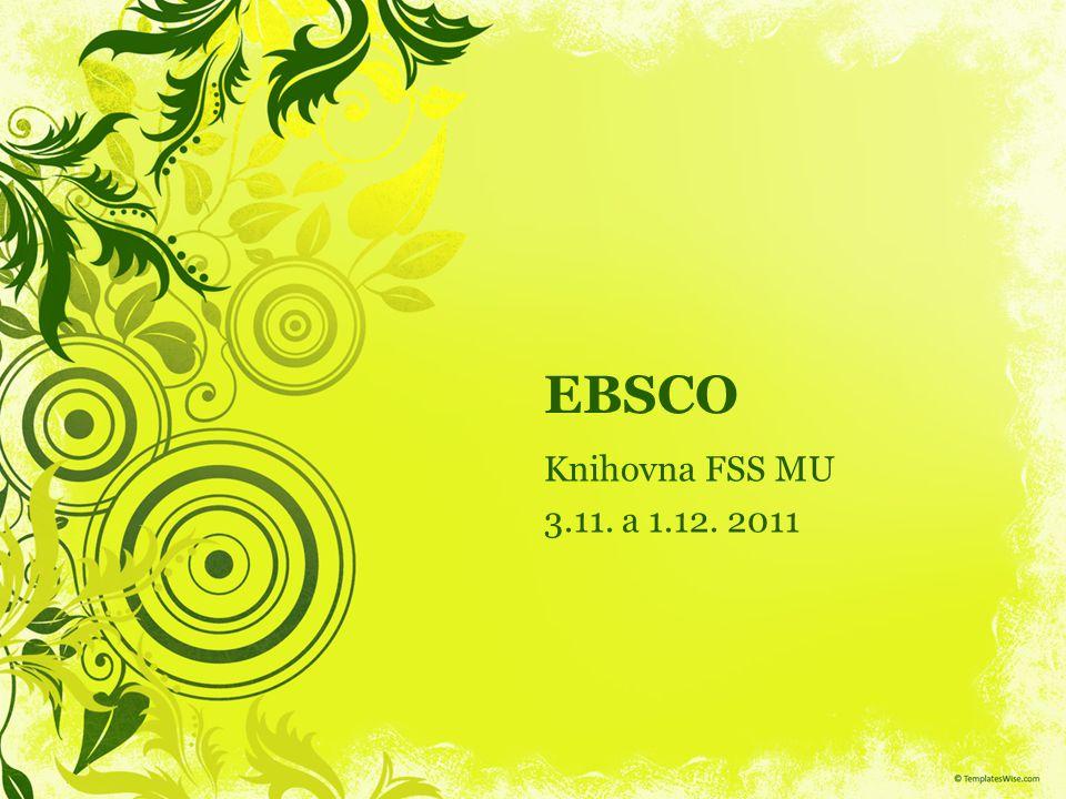 EBSCO Knihovna FSS MU 3.11. a 1.12. 2011