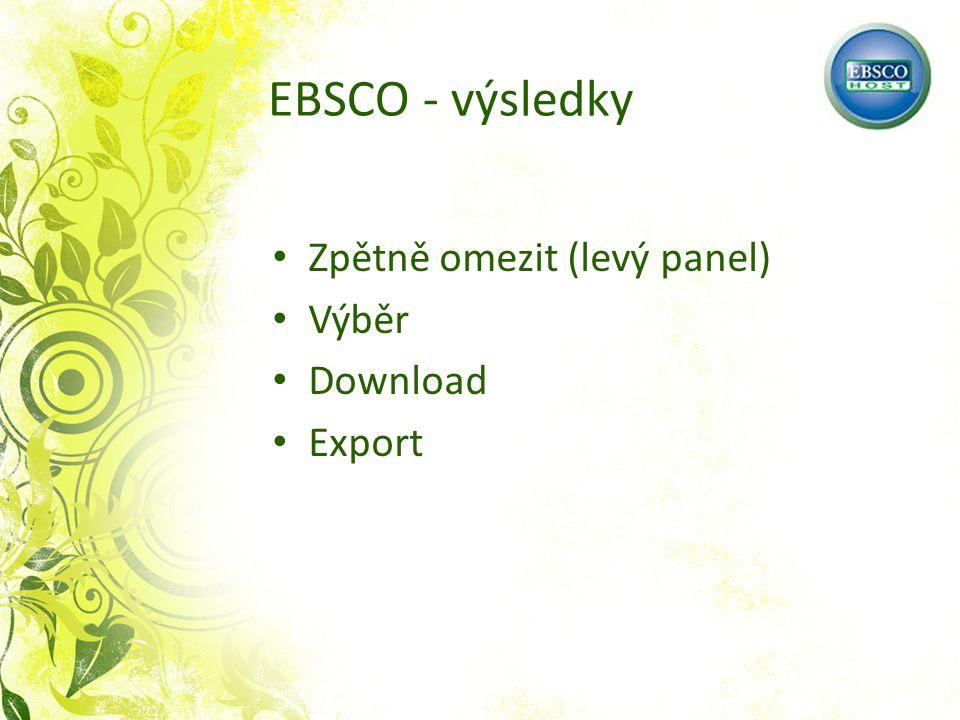 EBSCO - výsledky Zpětně omezit (levý panel) Výběr Download Export