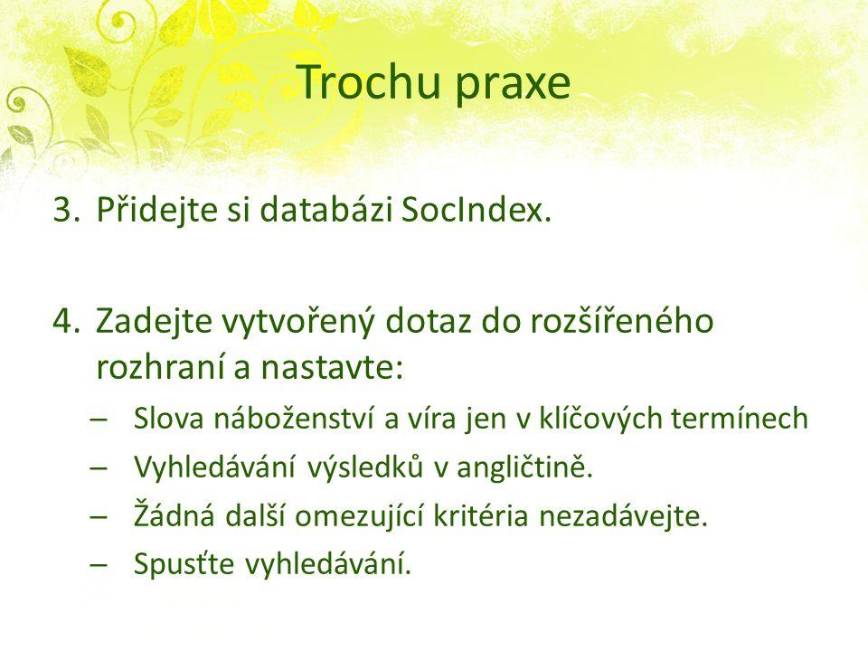 Trochu praxe 3.Přidejte si databázi SocIndex.