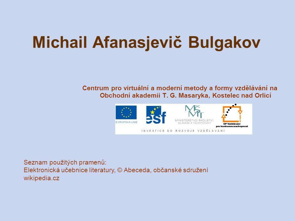 Michail Afanasjevič Bulgakov Centrum pro virtuální a moderní metody a formy vzdělávání na Obchodní akademii T.