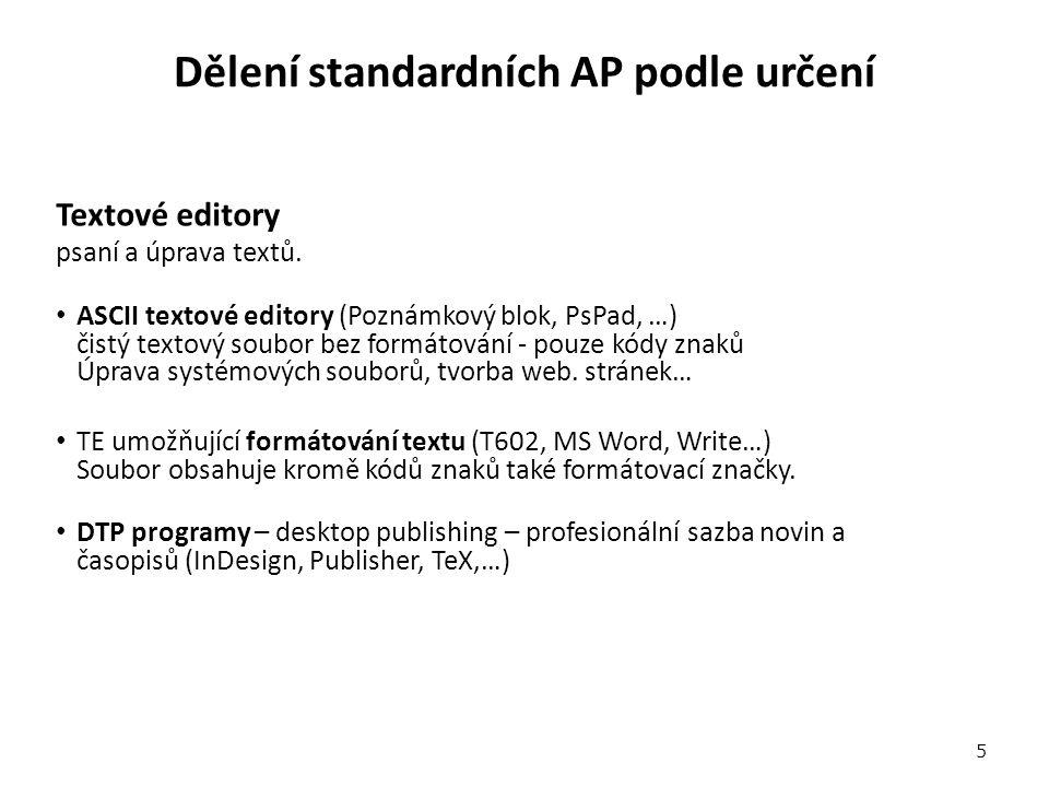 Dělení standardních AP podle určení Textové editory psaní a úprava textů.