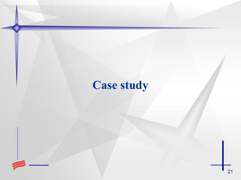 21 Case study