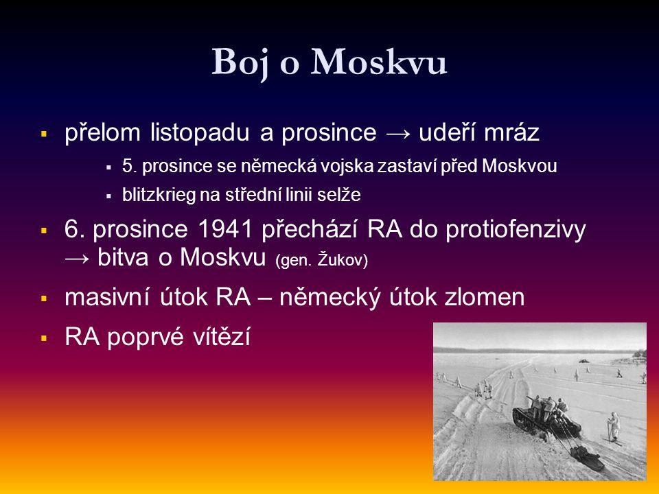 Boj o Moskvu   přelom listopadu a prosince → udeří mráz   5.