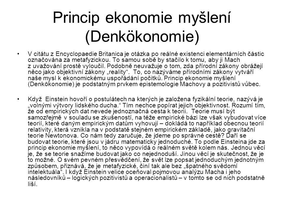 Princip ekonomie myšlení (Denkökonomie) V citátu z Encyclopaedie Britanica je otázka po reálné existenci elementárních částic označována za metafyzickou.