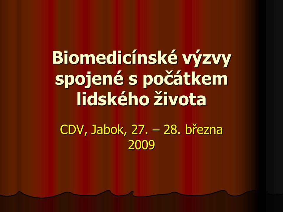 Biomedicínské výzvy spojené s počátkem lidského života CDV, Jabok, 27. – 28. března 2009