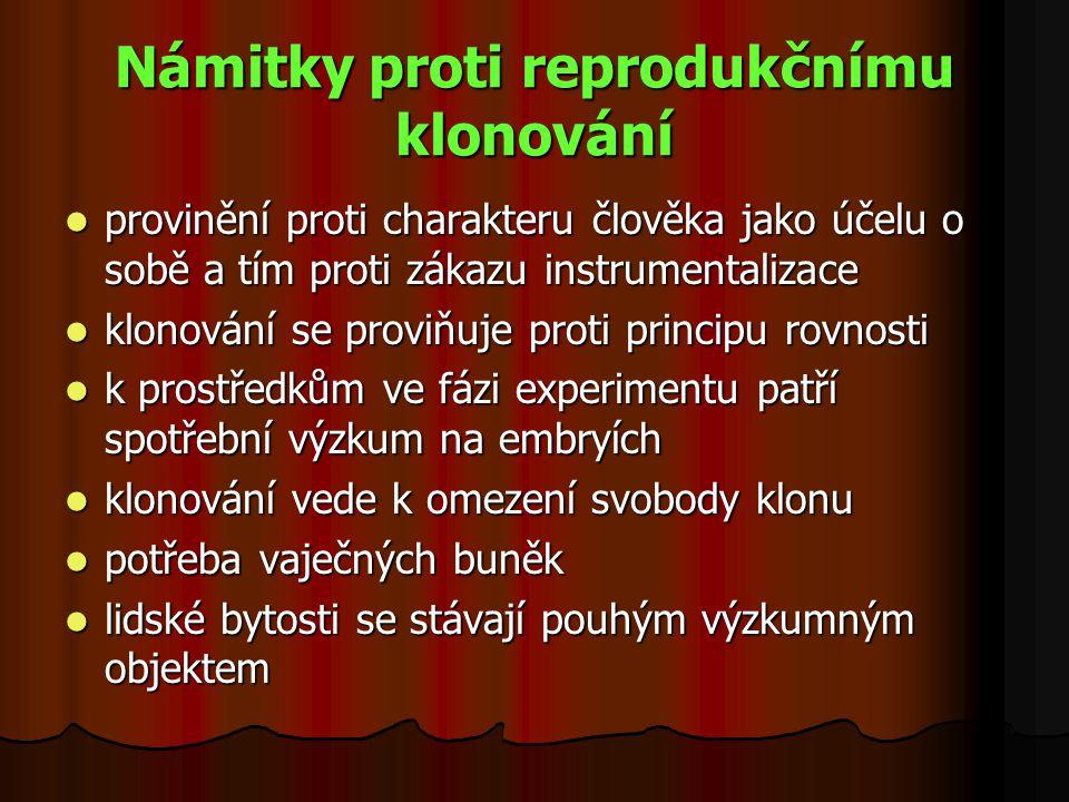 Námitky proti reprodukčnímu klonování provinění proti charakteru člověka jako účelu o sobě a tím proti zákazu instrumentalizace provinění proti charak