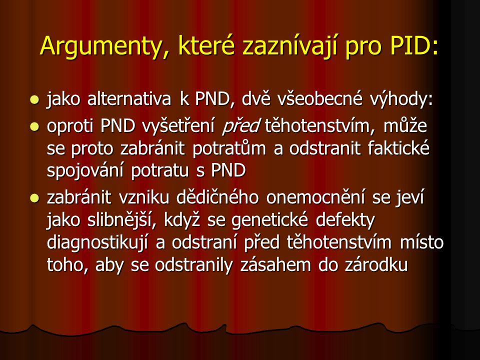 Argumenty, které zaznívají pro PID: jako alternativa k PND, dvě všeobecné výhody: jako alternativa k PND, dvě všeobecné výhody: oproti PND vyšetření p