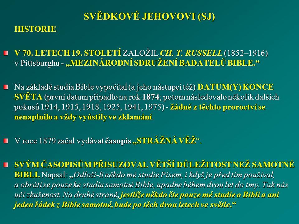 """SVĚDKOVÉ JEHOVOVI (SJ) HISTORIE V 70. LETECH 19. STOLETÍ ZALOŽIL CH. T. RUSSELL (1852–1916) v Pittsburghu - """"MEZINÁRODNÍ SDRUŽENÍ BADATELŮ BIBLE."""" Na"""