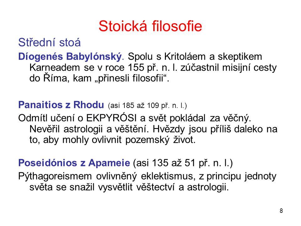 9 Stoická filosofie Mladší Stoá, římský stoicismus (1.