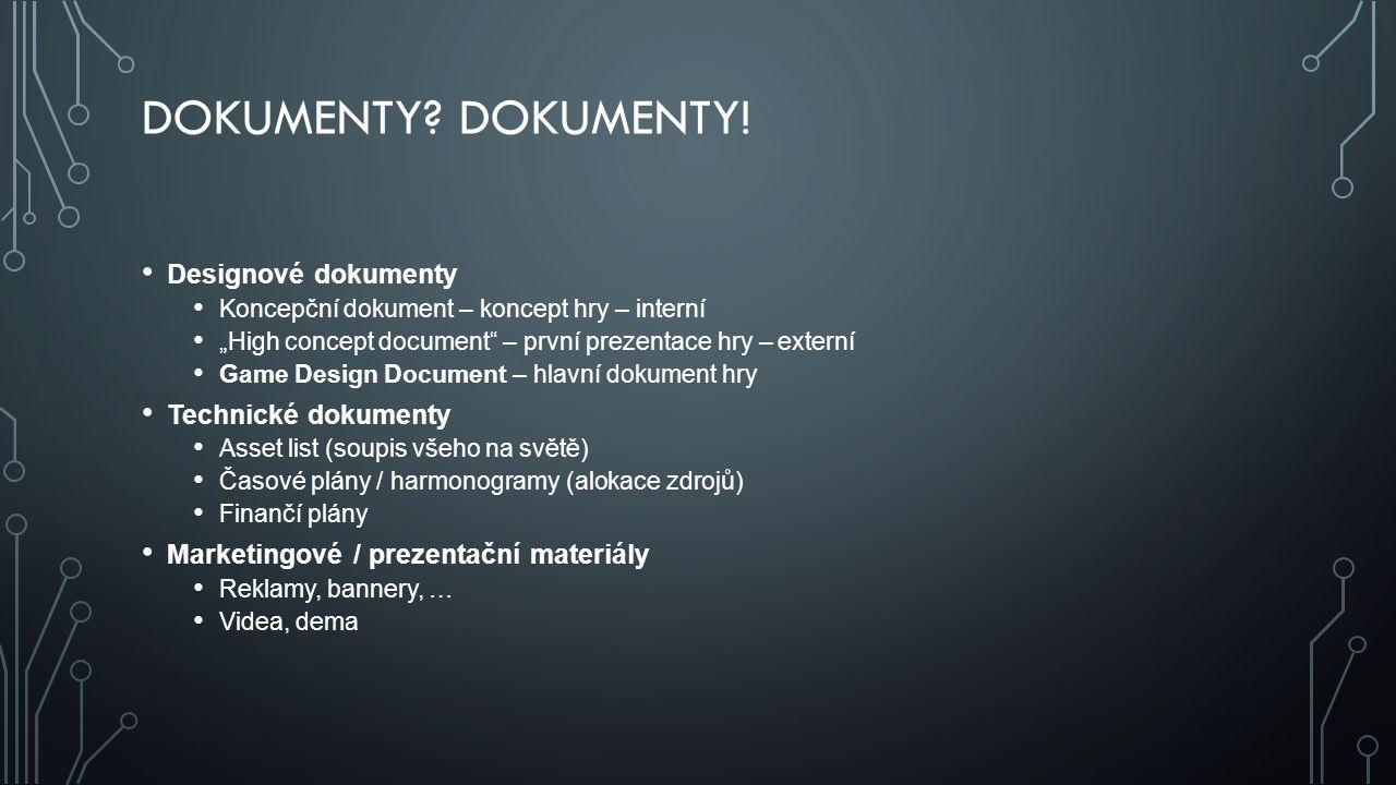 """DOKUMENTY? DOKUMENTY! Designové dokumenty Koncepční dokument – koncept hry – interní """"High concept document"""" – první prezentace hry – externí Game Des"""