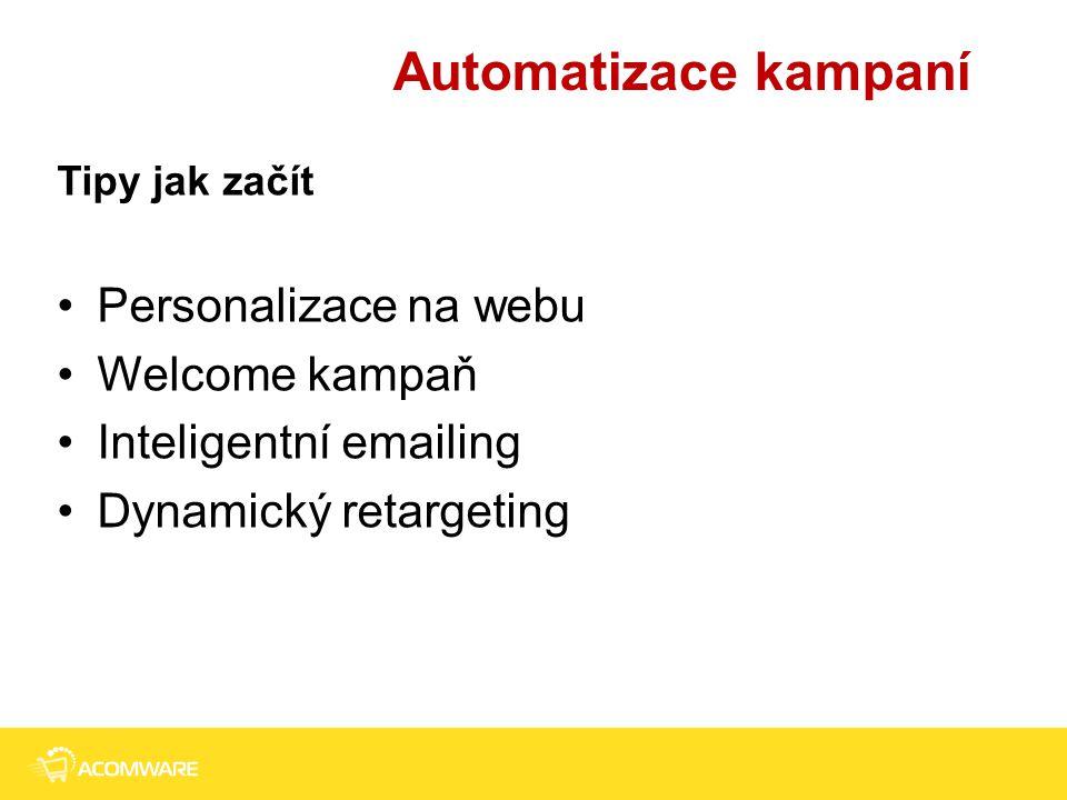 Automatizace kampaní Tipy jak začít Personalizace na webu Welcome kampaň Inteligentní emailing Dynamický retargeting 4