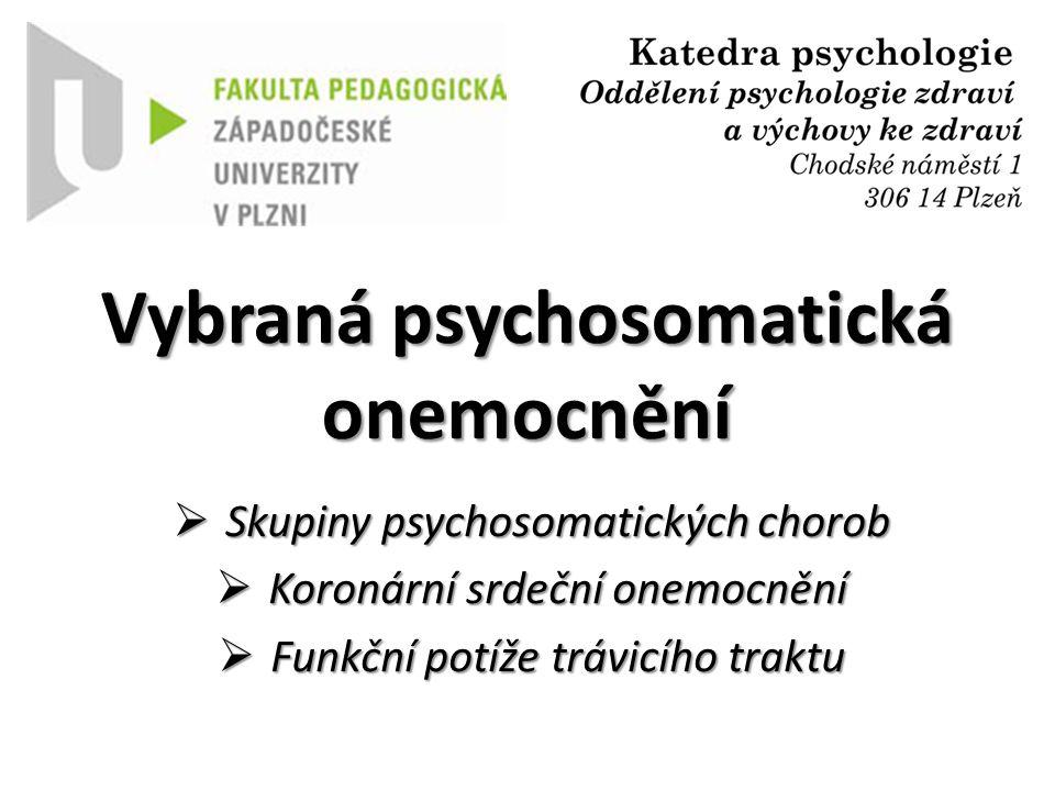 Vybraná psychosomatická onemocnění  Skupiny psychosomatických chorob  Koronární srdeční onemocnění  Funkční potíže trávicího traktu