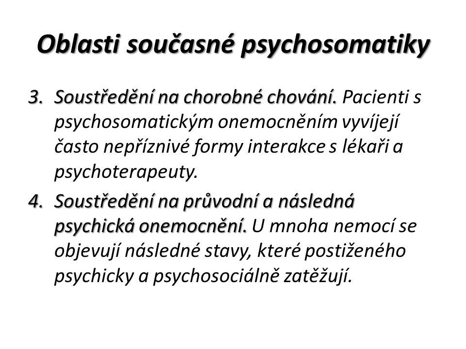 Oblasti současné psychosomatiky 3.Soustředění na chorobné chování.