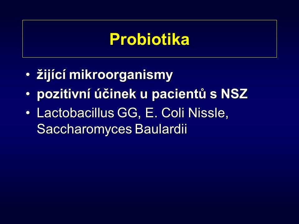 Probiotika žijící mikroorganismyžijící mikroorganismy pozitivní účinek u pacientů s NSZpozitivní účinek u pacientů s NSZ Lactobacillus GG, E. Coli Nis